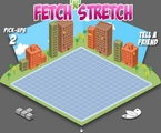Fetch'n'Stretch.