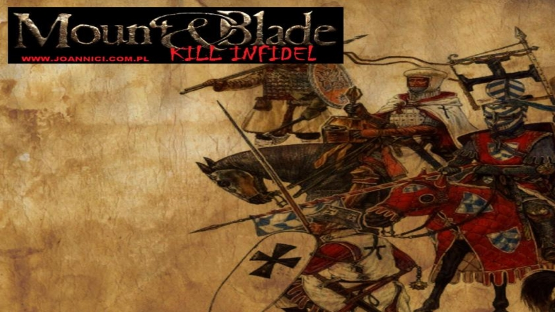 Mount & Blade (PC) - Kill the Infidel 1.0