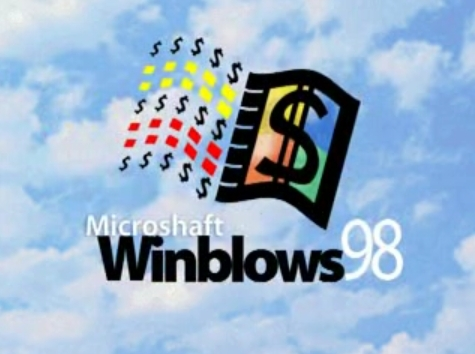 Microshaft Winblows 98 ;-)
