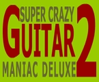 Super Crazy Guitar Maniac Deluxe 2